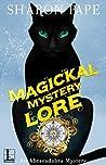 Magickal Mystery Lore (An Abracadabra Mystery #4)