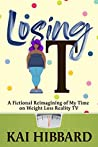 Losing It: A Fictional Reimagining of my Time on Weight Loss Reality TV