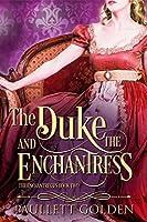 The Duke and The Enchantress (Enchantress #2)