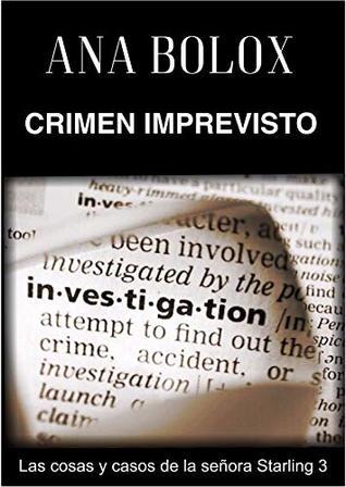 Crimen imprevisto (Las cosas y casos de la señora Starling #3)