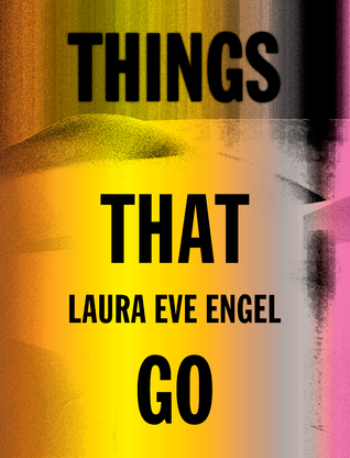 Things That Go by Laura Eve Engel