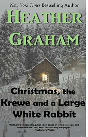 Christmas, The Krewe and a Large White Rabbit by Heather Graham