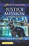 Justice Mission (True Blue K-9 Unit #1)