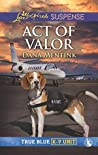 Act of Valor (True Blue K-9 Unit #2) by Dana Mentink