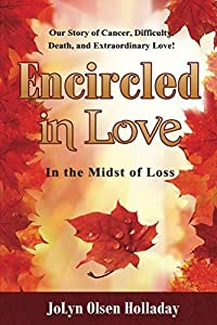 Encircled In Love: In The Midst of Loss