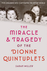 The Miracle and Tragedy of the Dionne Quintuplets