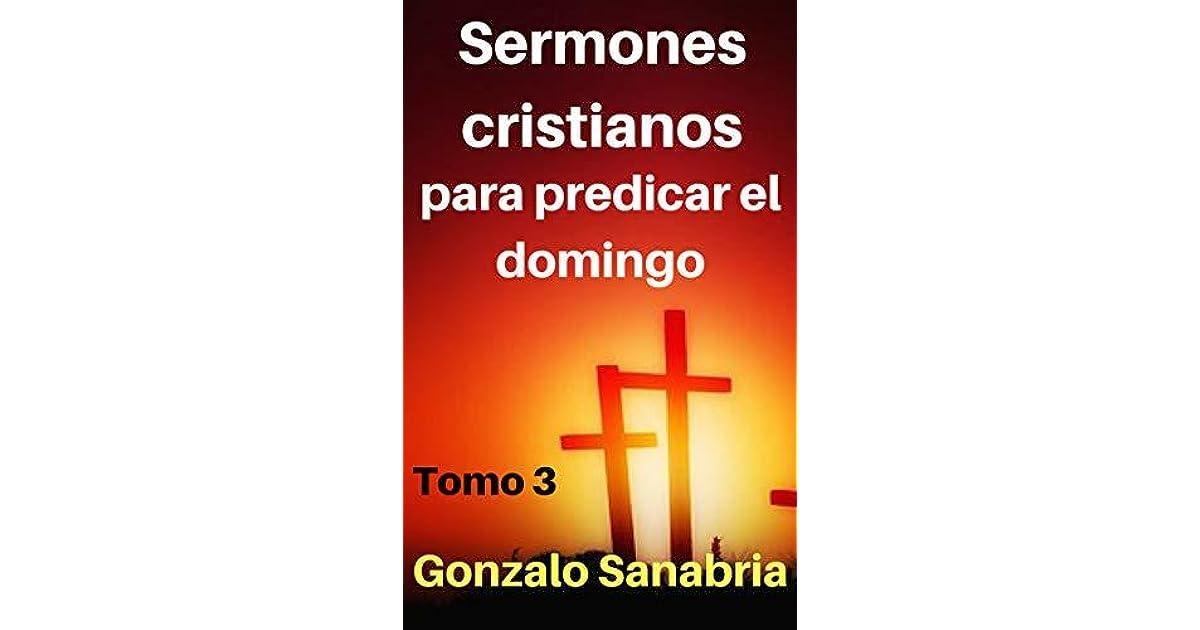 Sermones cristianos: para predicar el domingo   3 by Gonzalo Sanabria