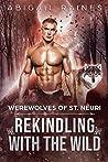Rekindling With The Wild (Werewolves of St. Neuri Book 4)