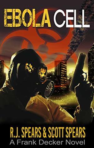 Ebola Cell: A Frank Decker Novel (Franklin Decker Series Book 1)