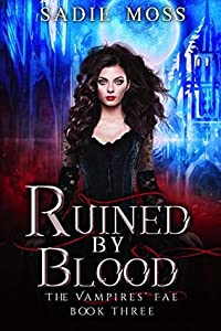 Ruined by Blood (The Vampires' Fae, #3)