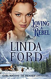 Loving a Rebel: The Preacher's Daughter (Glory, Montana #1)