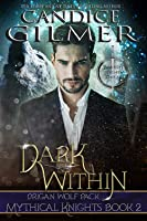 Dark Within (Mythical Knights #2)