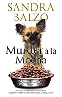 Murder a la Mocha: A coffeehouse cozy (A Maggy Thorsen Mystery Book 11)