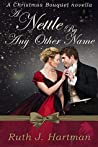 A Nettle By Any Other Name (A Christmas Bouquet Book 2)