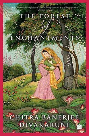 The Forest of Enchantments by Chitra Banerjee Divakaruni