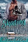 Skating on Thin Ice (The Men of Warhawks Book 1)