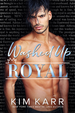 Washed Up Royal by Kim Karr