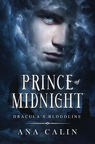 Ana Calin - Dracula's Bloodline 1 - Prince of Midnight