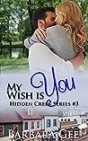 My Wish is You (Hidden Creek #3)