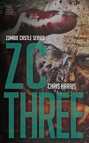 ZC Three (Zombie Castle #3)
