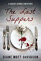 The Last Suppers: A Culinary Murder Mystery (Goldy Schulz Book 4)