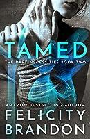 Tamed: (A Dark Romance Kidnap Thriller) (The Dark Necessities Trilogy Book 2)