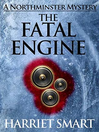 The Fatal Engine (The Northminster Mysteries Book 7)