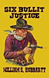 Six Bullet Justice: Texan Vigilante: A Western Adventure (To Texas With A Gun Western Series Book 1)