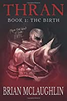 Thran Book I: The Birth