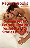 Submersed in Ecstasy: Erotica for Adults (70+ Stories Bundle)