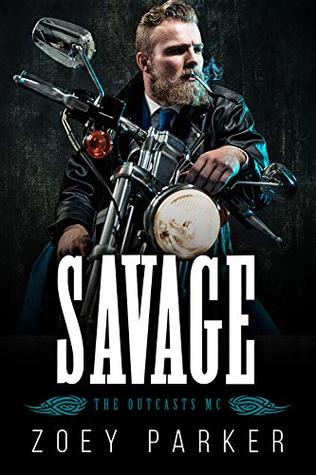 Savage: A Motorcycle Club Romance by Zoey Parker