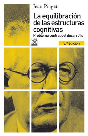 The Equilibration Of Cognitive Structures The Central