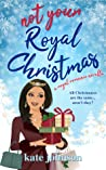 Not Your Royal Christmas (Royal Weddings #2.5) ebook download free