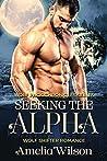 Seeking The Alpha (Wolf Pack Chronicles, #1)