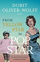 From Yellow Star to Pop Star: How one young girl survived the Holocaust and became a singing sensation