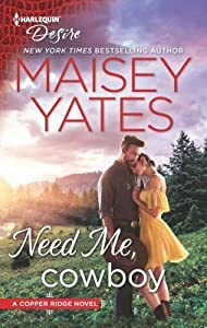 Need Me, Cowboy (Copper Ridge: Desire, #6)