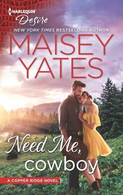 Need Me, Cowboy (Copper Ridge: Desire, #6)