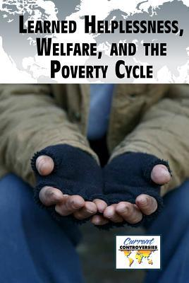 Learned Helplessness, Welfare, and the Poverty Cycle