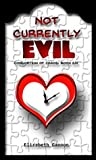 Not Currently Evil (Consortium of Chaos, #6)