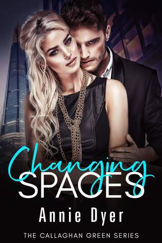 Changing Spaces (Callaghan Green, #5)