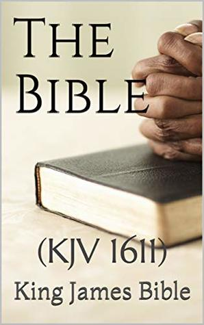 The Holy Bible, King James Version: by Anonymous