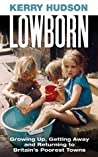Lowborn by Kerry Hudson