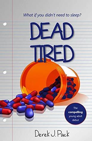 Dead Tired Derek J. Pack