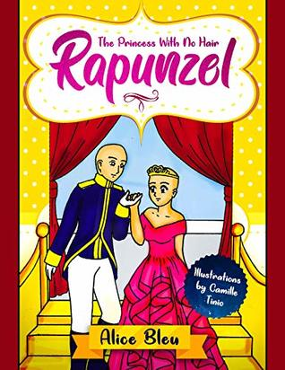 Rapunzel, The Princess With No Hair (Color Your Story Book 2)