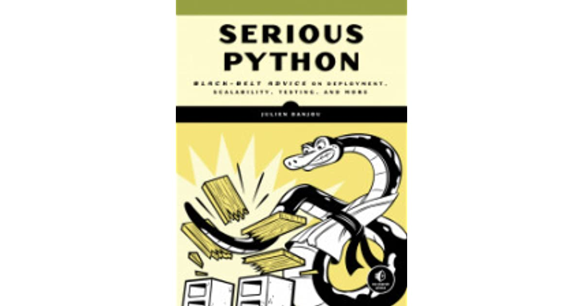Serious Python: Black-Belt Advice on Deployment, Scalability
