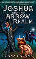 Joshua and the Arrow Realm (Lightning Road Book 2)