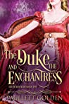 The Duke and The Enchantress (The Enchantresses, #2)