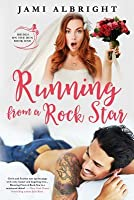 Running From A Rock Star (Brides on the Run, #1)