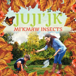 Juji'jk: Mi'kmaw Insects