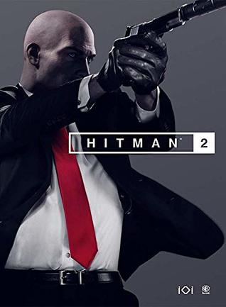 Hitman 2 Guide Location Guides Tips And Tricks Challenge Lists Silent Assassin Walkthroughs Hitman 2 Guide By Donal Rooney